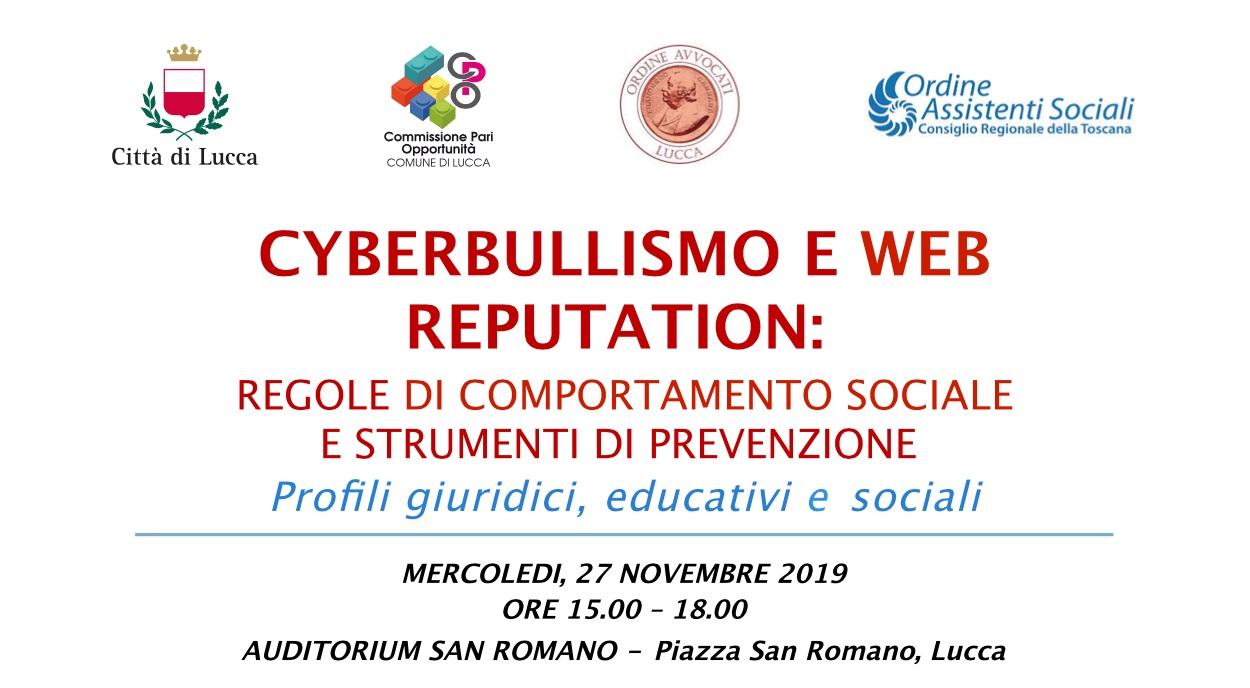 Cyberbullismo e Web Reputation, regole di comportamento sociale e strumenti di prevenzione - Lucca, 27 novembre 2019