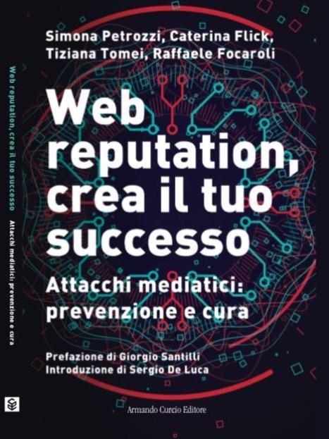 Web Reputation, crea il tuo successo - Attacchi mediatici: prevenzione e cura